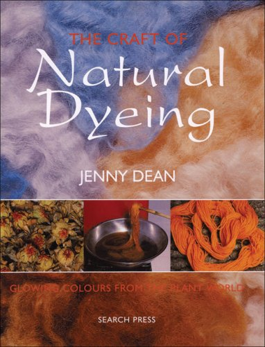 9780855327446: The Craft of Natural Dyeing: Glowing Colours from the Plant World