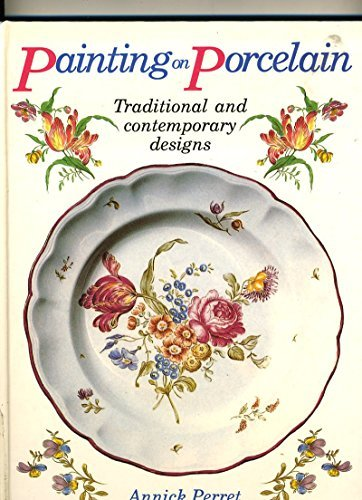 9780855327651: Painting on Porcelain: Traditional and Contemporary Designs