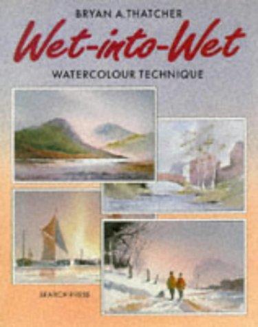 9780855327873: Wet Into Wet: Watercolour Technique (Leisure Arts)