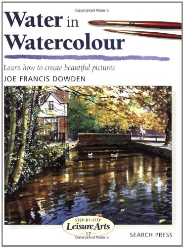 9780855328450: Painting Water in Watercolour: Learn How to Create Beautiful Pictures