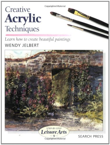 9780855328481: Creative Acrylic Techniques (SBSLA09) (Step-by-Step Leisure Arts)