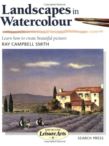 Landscapes in Watercolour : Learn How to Create Beautiful Pictures (Step-By-Step Leisure Arts - 8)