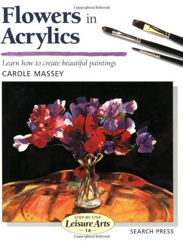 9780855328535: Flowers in Acrylics (Leisure Arts)