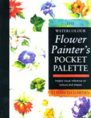 9780855328610: The Watercolour Flower Painter's Pocket Palette: Instant Visual Reference on Colours and Shapes