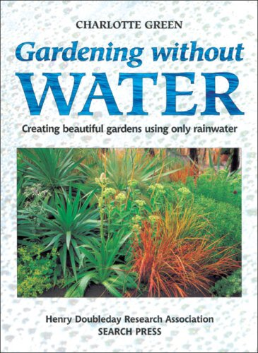 9780855328856: Gardening Without Water: Creating Beautiful Gardens Using Only Rainwater