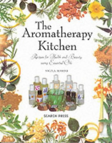 9780855328887: The Aromatherapy Kitchen: Recipes for Health and Beauty Using Essential Oils