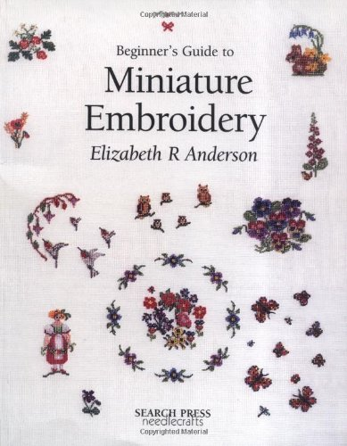 9780855328917: Beginner's Guide to Miniature Embroidery