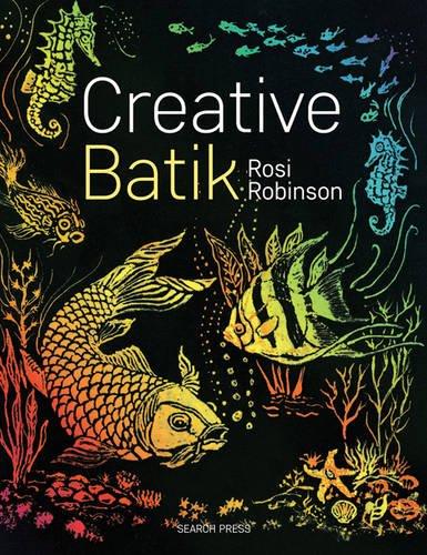 9780855328924: Creative Batik (Beginner's Guide to)