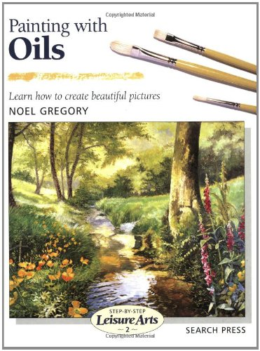 9780855329006: Painting with Oils: Learn How to Create Beautiful Paintings (Leisure Arts)