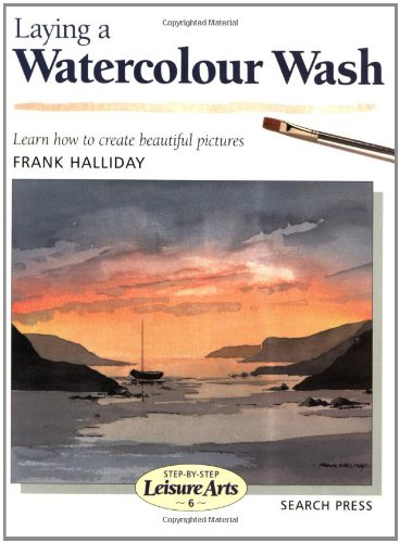 9780855329020: Laying a Watercolor Wash (Leisure Arts)