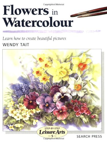 9780855329037: Flowers in Watercolour (Step-by-Step Leisure Arts)