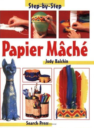 9780855329129: Papier Mache (Step-by-Step Children's Crafts)
