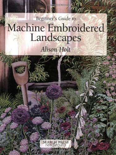 9780855329174: Beginner's Guide to Machine Embroidered Landscapes