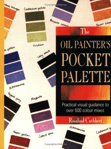 9780855329419: The Oil Painter's Pocket Palette : Practical Visual Guidance to over 600 Colour Mixes (Pocket Palette Series)