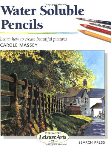 9780855329631: Water Soluble Pencils (Step-by-Step Leisure Arts)