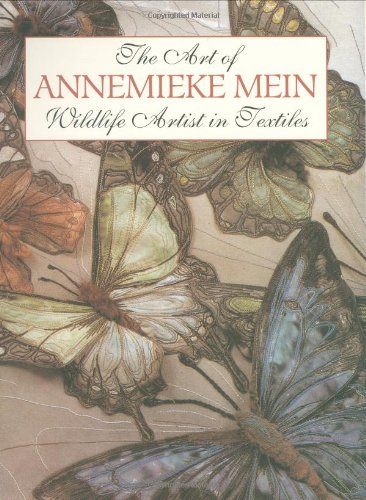 9780855329778: The Art of Annemieke Mein: Wildlife Artist in Textiles