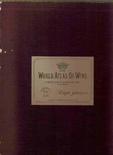 The World Atlas of Wine: a Complete Guide to the Wines & Spirits of the World.