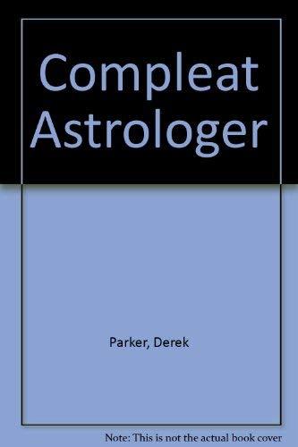 Compleat Astrologer: Parker, Derek; Parker, Julia