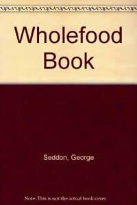 9780855331184: Wholefood Book