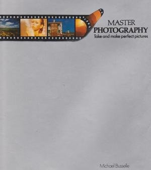 9780855331252: Master Photography: Take and Make Perfect Pictures (The Joy of living library)