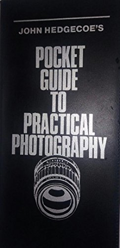 John Hedgecoe's Pocket Guide to Practical Photography: John Hedgecoe