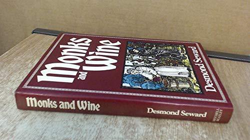 Monks and Wine: Seward, Desmond w/foreword