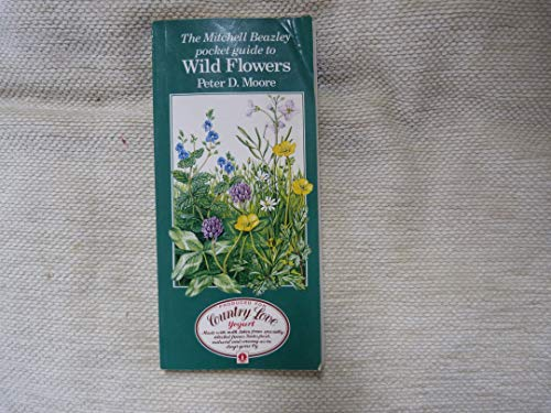 9780855332686: The Mitchell Beazley Pocket Guide to Wild Flowers (Mitchell Beazley's Pocket Guides)