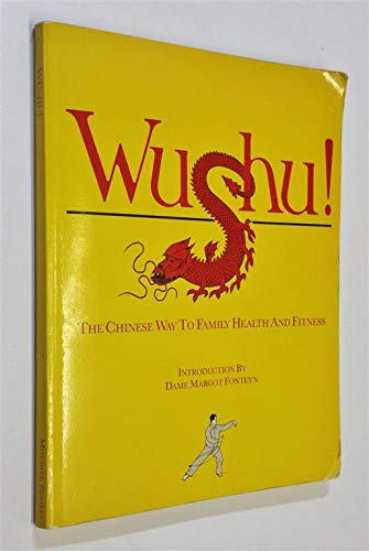 9780855333157: Wushu!: The Chinese way to family health and fitness