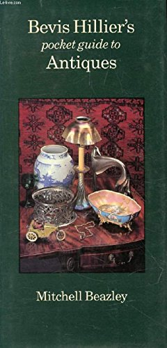 Bevis Hillier's Pocket Guide to Antiques (0855333170) by Bevis Hillier