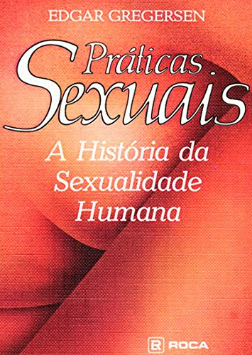 9780855334376: Sexual Practices: The Story of Human Sexuality