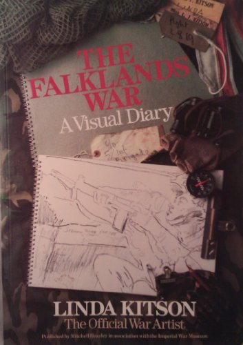 The Falklands War: A Visual Diary: Kitson, Linda, The Official War Artist