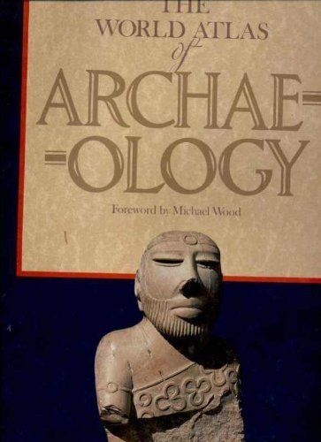 9780855335540: The World Atlas of Archaeology