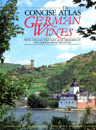 The Concise Atlas of German Wines: with Official Vineyard Maps Prepared by the German Wine Institute