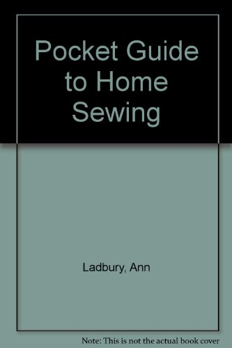 Pocket Guide to Home Sewing (0855336625) by Ann Ladbury