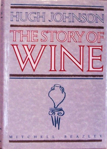 9780855336967: The story of wine