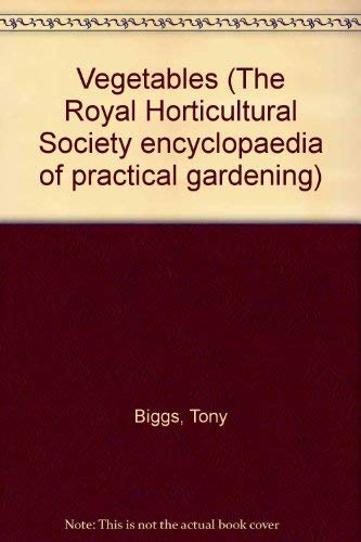 9780855337063: Vegetables (The Royal Horticultural Society encyclopaedia of practical gardening)