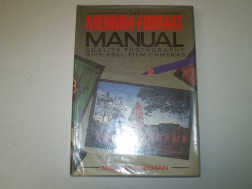 9780855337148: The medium-format manual: Quality photography with roll-film cameras