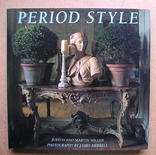 PERIOD STYLE: MARTIN MILLER JUDITH H. MILLER