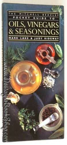 The Mitchell Beazley Pocket Guide to Oils, Vinegars and Seasonings (Mitchell Beazley's Pocket Guides) (0855337370) by Mark Lake; Judy Ridgway