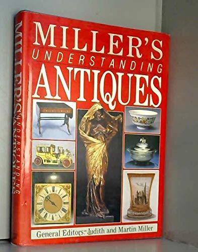 Miller's understanding Antiques: Miller