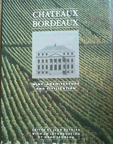 9780855337513: Chateaux Bordeaux: Wine, Architecture and Civilization