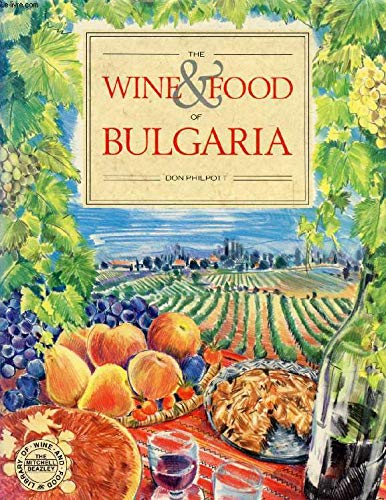 9780855337537: The Wine and Food of Bulgaria
