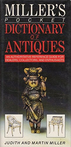 9780855337605: Miller's Pocket Dictionary of Antiques: An Authoritative Reference Guide for Dealers, Collectors, & Enthusiasts (Mitchell Beazley's Pocket Guides)