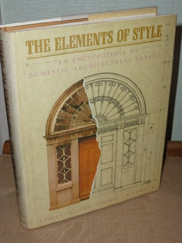 The Elements of Style: An Encyclopedia of Domestic Architectural Details