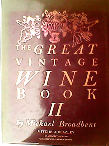 9780855339098: The Great Vintage Wine Book: II