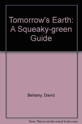 Tomorrow's Earth - A Squeaky-Green Guide: David Bellamy