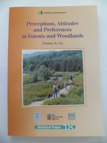 9780855383459: Perceptions, Attitudes and Preferences in Forests and Woodlands (Forestry Commission Research Note (FCRN))