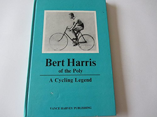 9780855440107: Bert Harris of the Poly: A Cycling Legend
