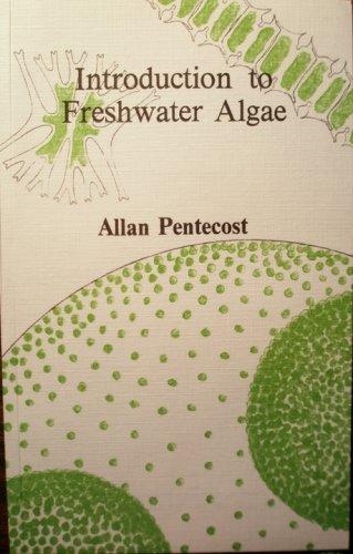 Introduction to Freshwater Algae: Allan Pentecost