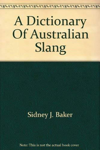 9780855504465: A Dictionary Of Australian Slang